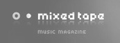 Mixed Tape Music Magazine